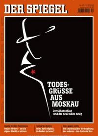 der-spiegel-19-03-2018-todesgruesse-aus-moskau